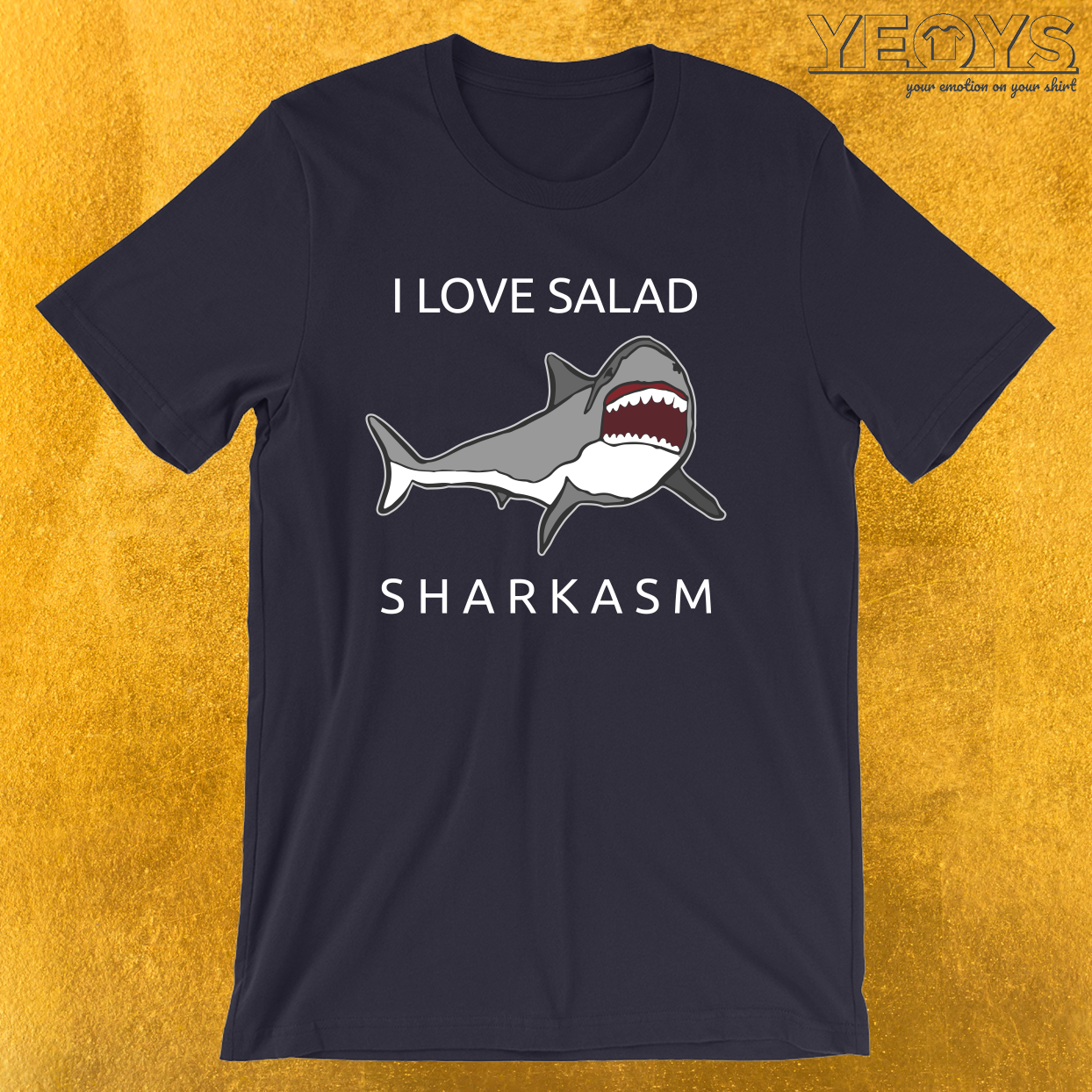 Funny Shark Pun – I Love Salad Sharkasm Tee