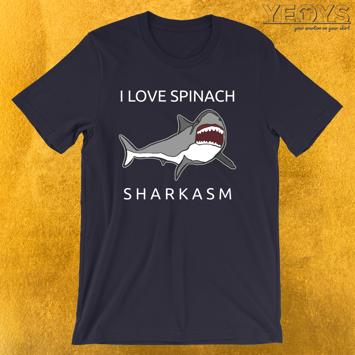 Funny Shark Pun – I Love Spinach Sharkasm Tee