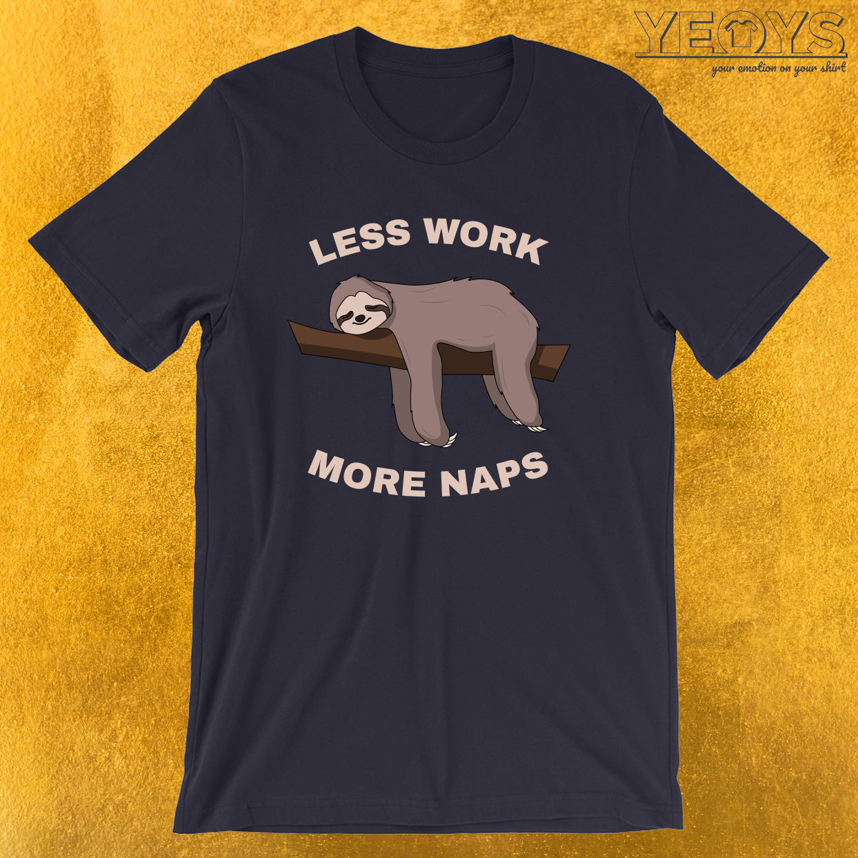 Less Work More Naps – Funny Sloth Tee