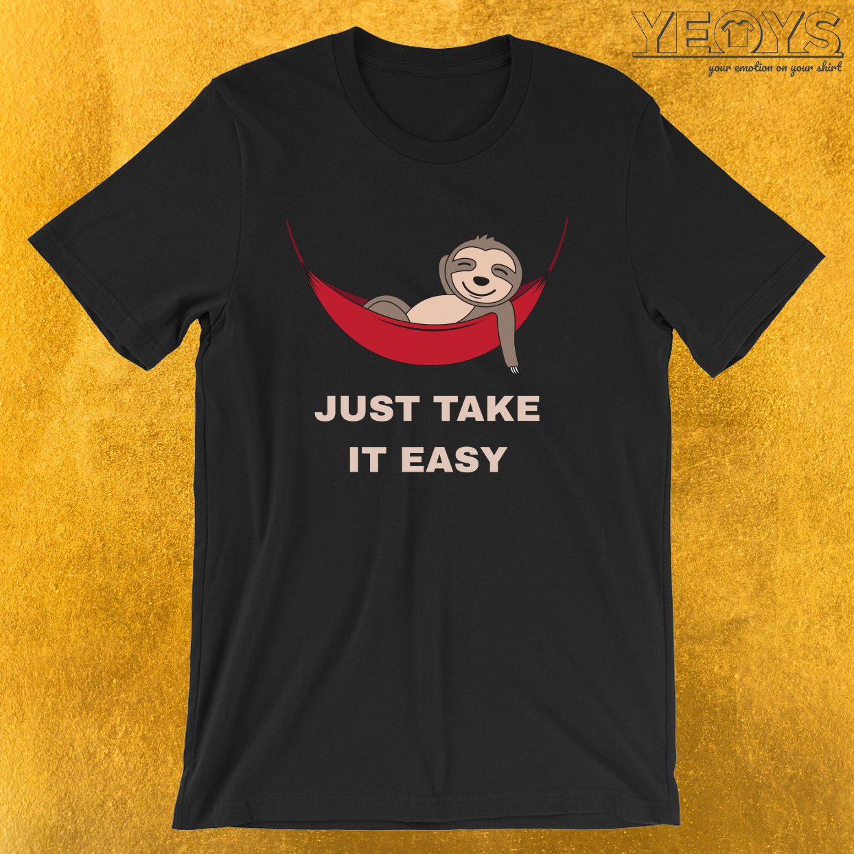 Just Take It Easy – Cool Napping Sloth Tee