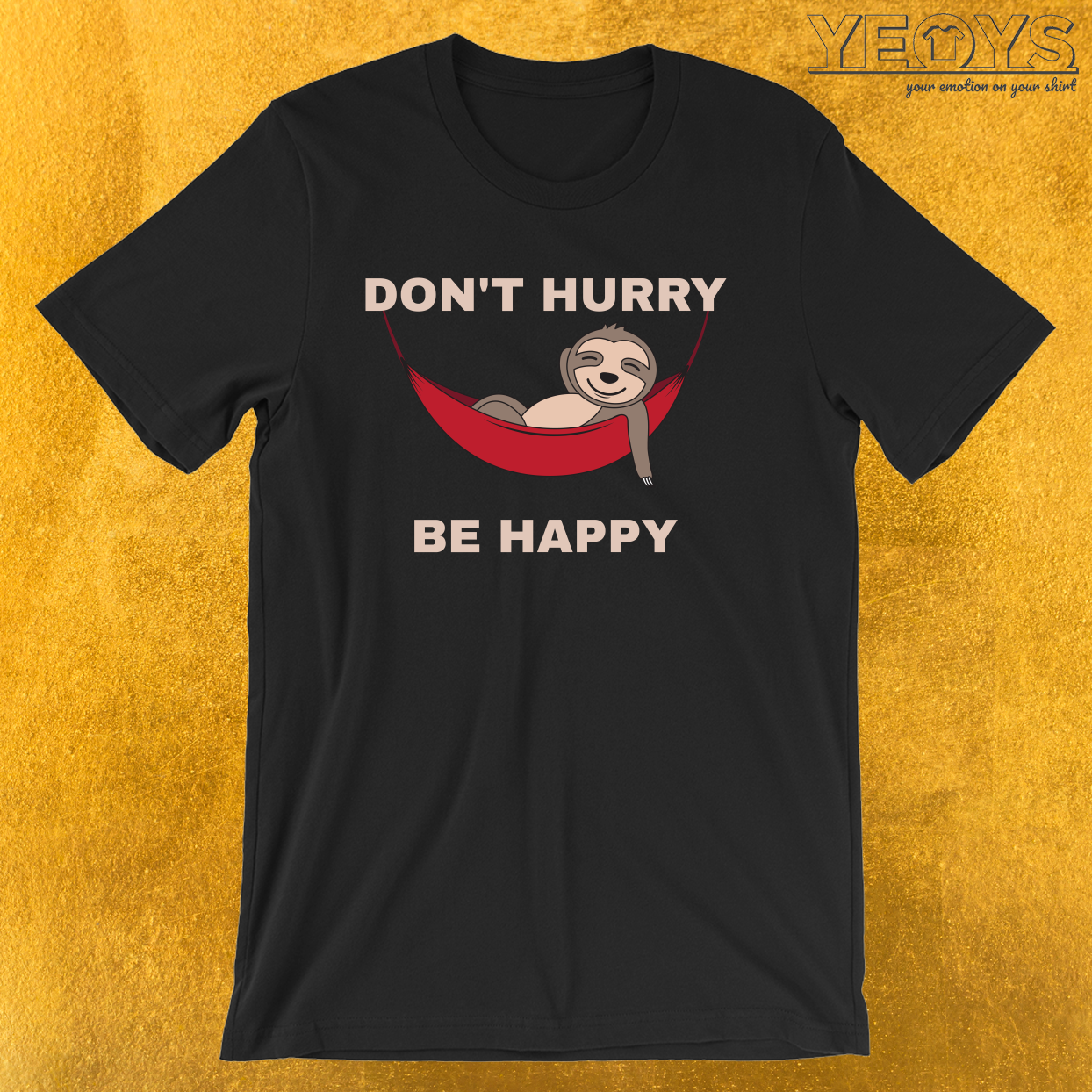 Funny Napping Animal Pun – Don't Hurry Be Happy Sloth Tee
