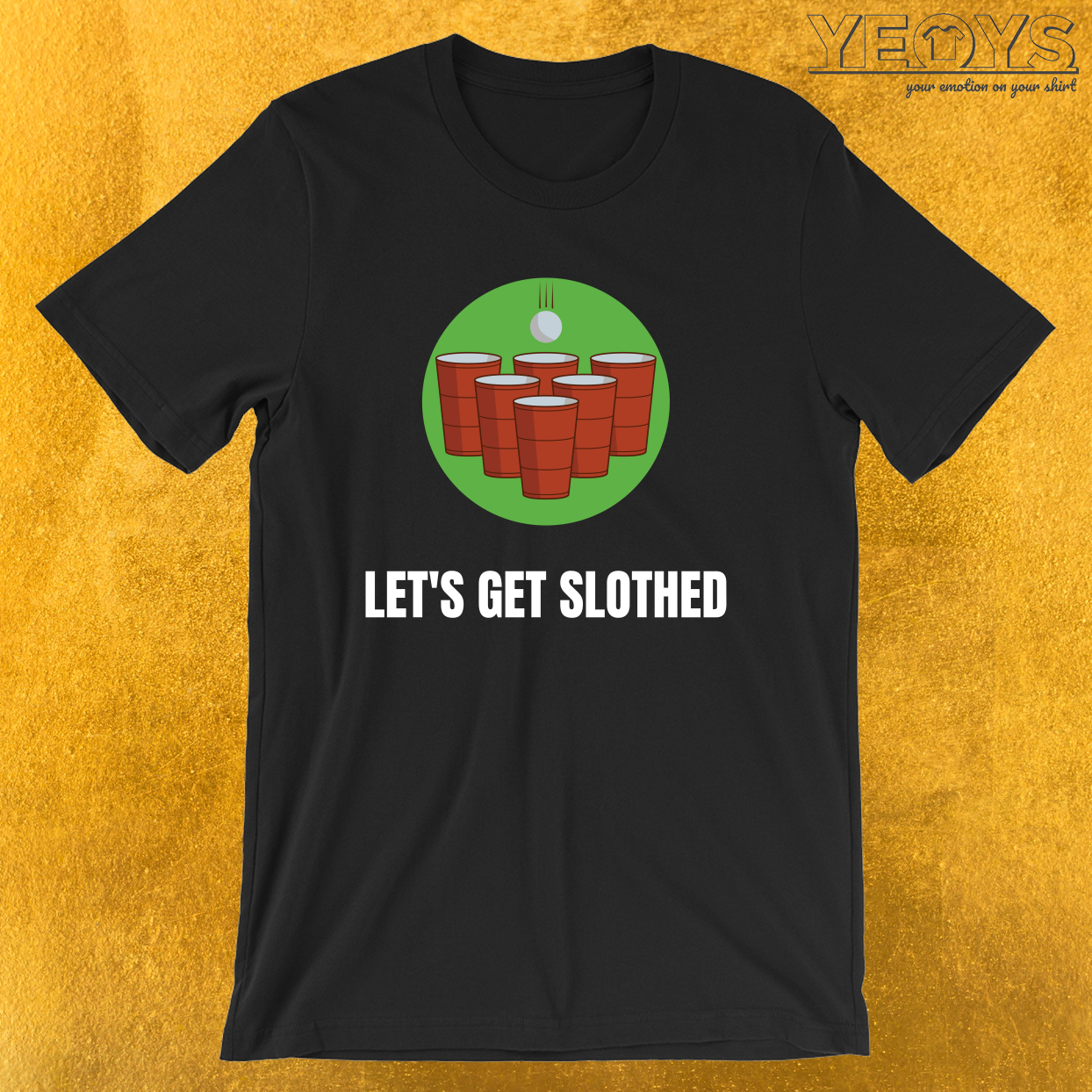 Funny Beer Pong – Let's Get Slothed Tee