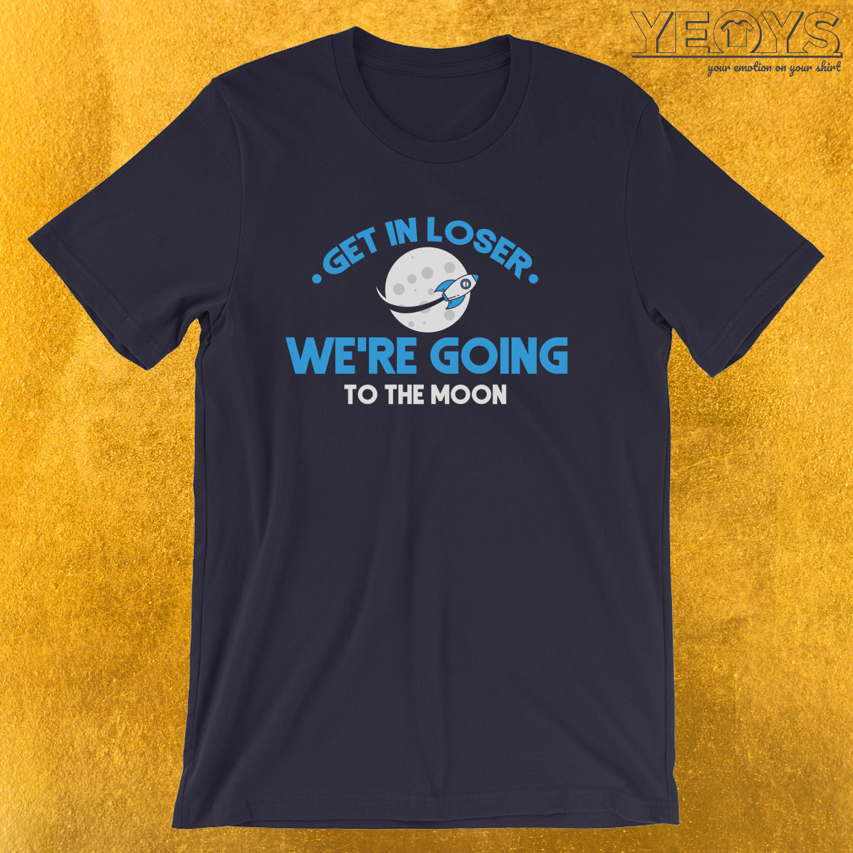 Get In Loser – Going To The Moon Tee