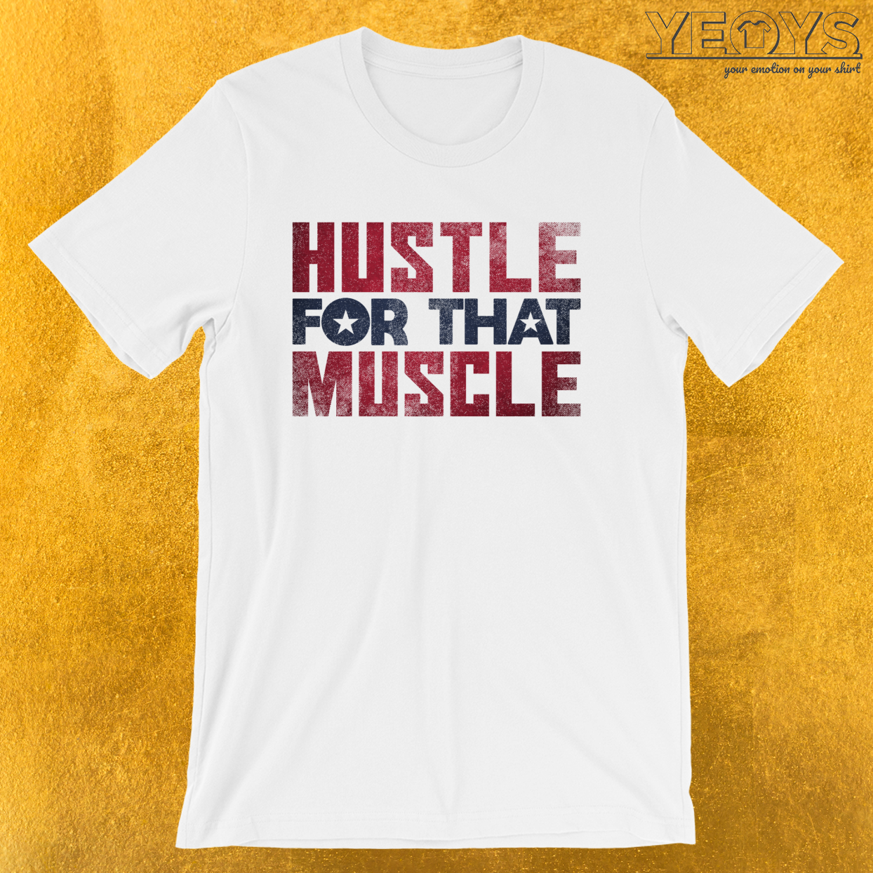 Hustle For That Muscle – Weightlifting Tee