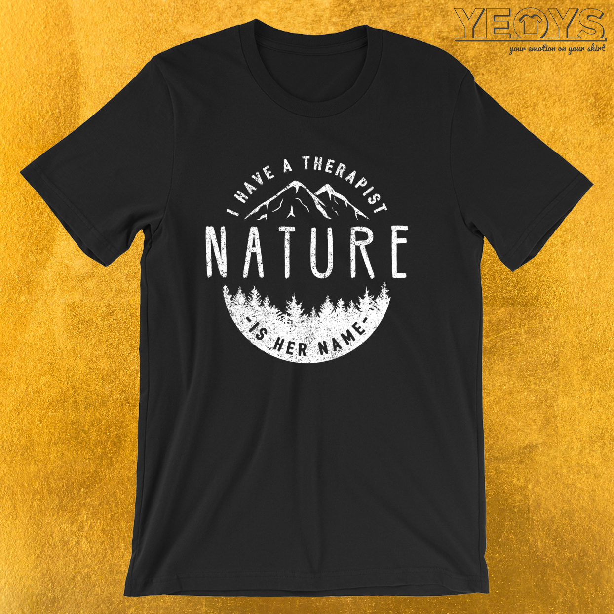 I Have A Therapist Her Name Is Nature – Nature Therapy Tee