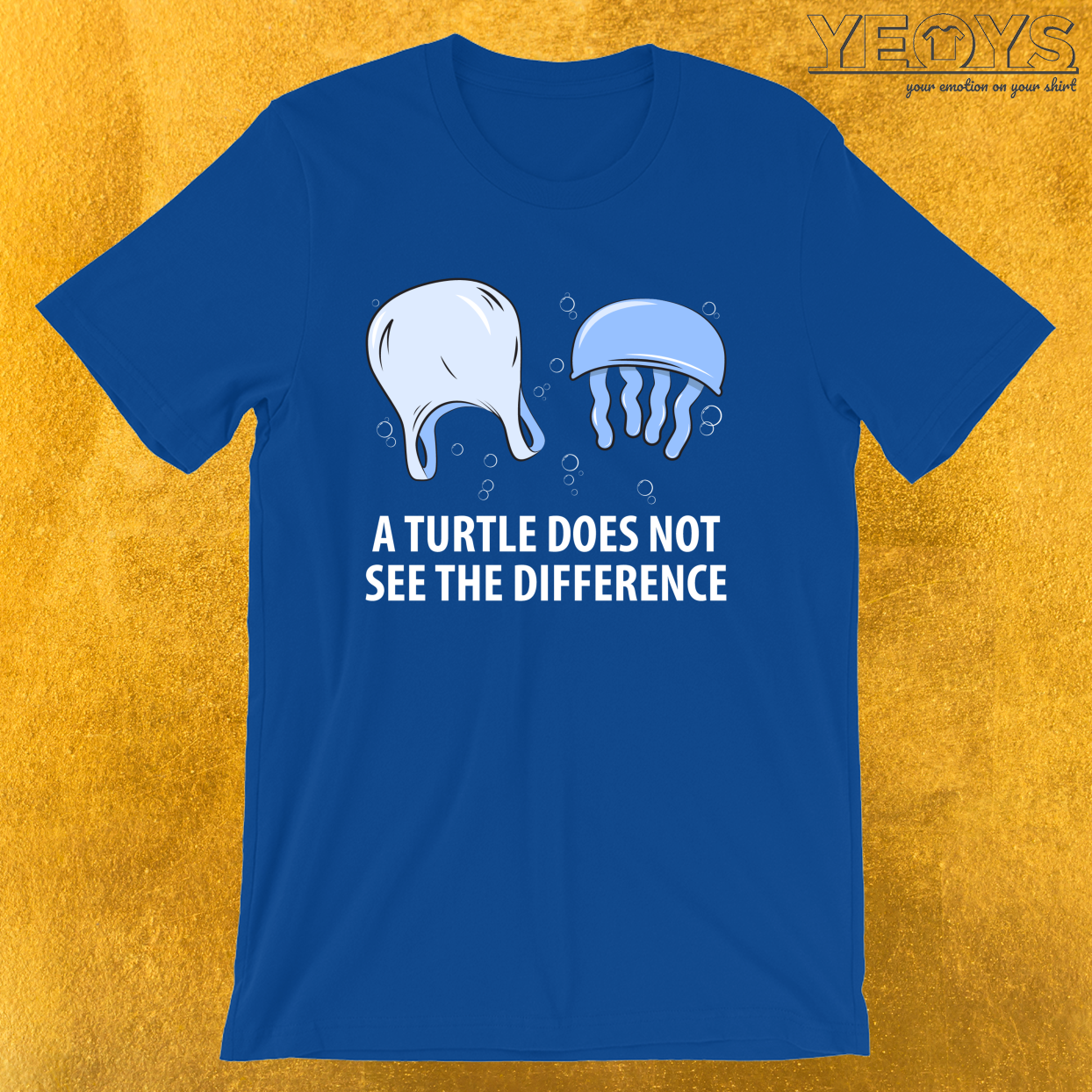A Turtle Does Not See The Difference – Sea Turtle Tee