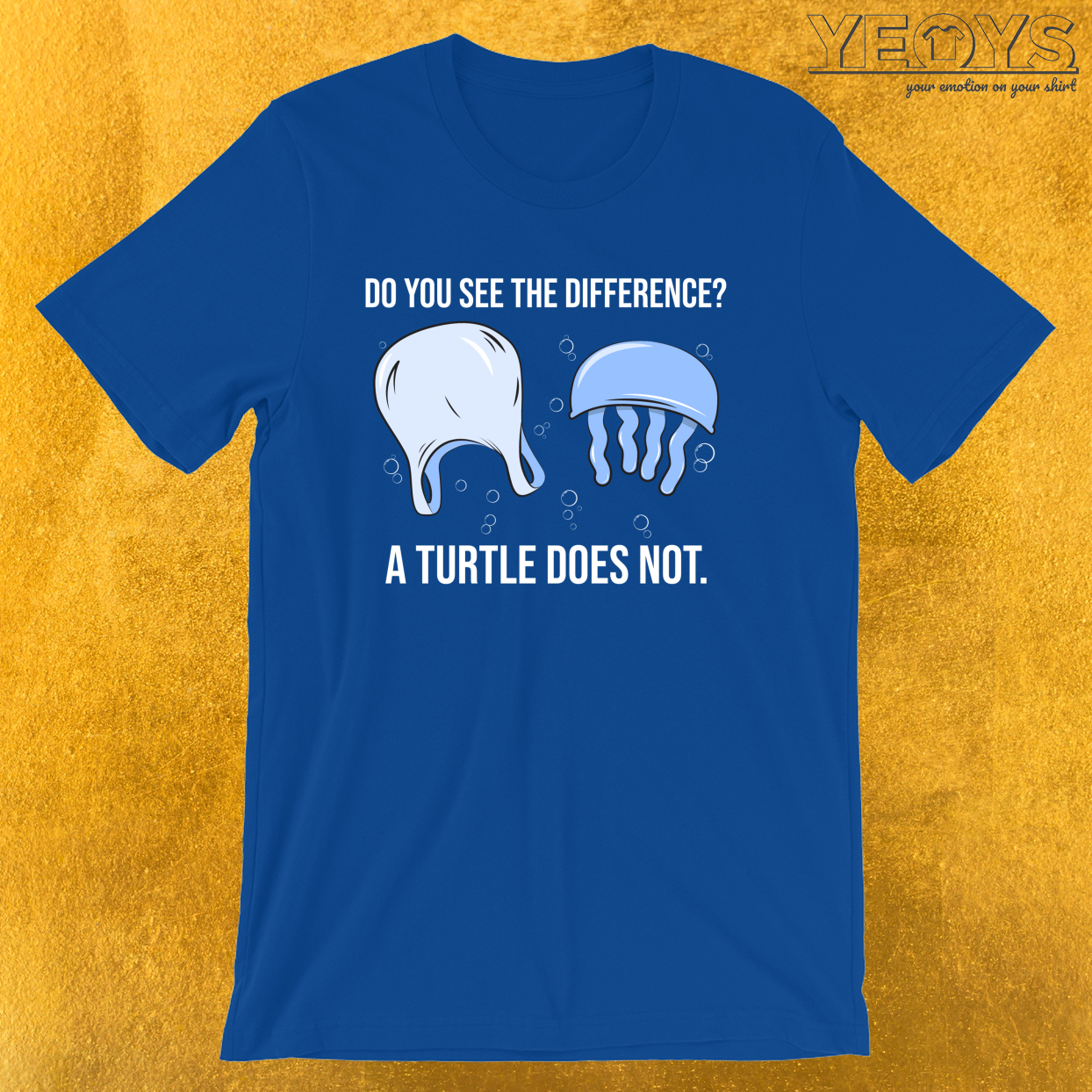 Do You See The Difference A Turtle Does Not – Save The Seaturtles Tee