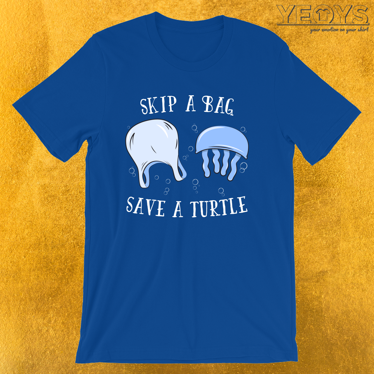 Skip A Bag Save A Turtle – Save Our Oceans Tee