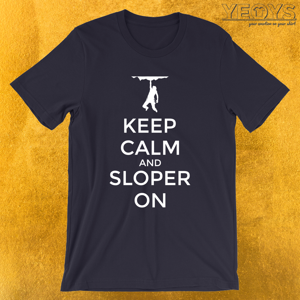 Keep Calm And Sloper On – Rock Climbing Tee