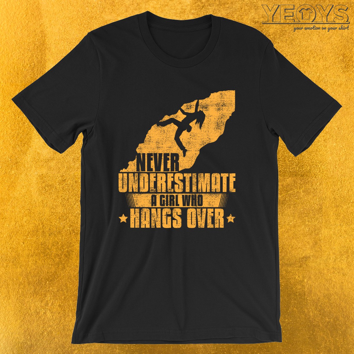 Never Underestimate A Girl Who Hangs Over – Girls Rock Climbing Tee