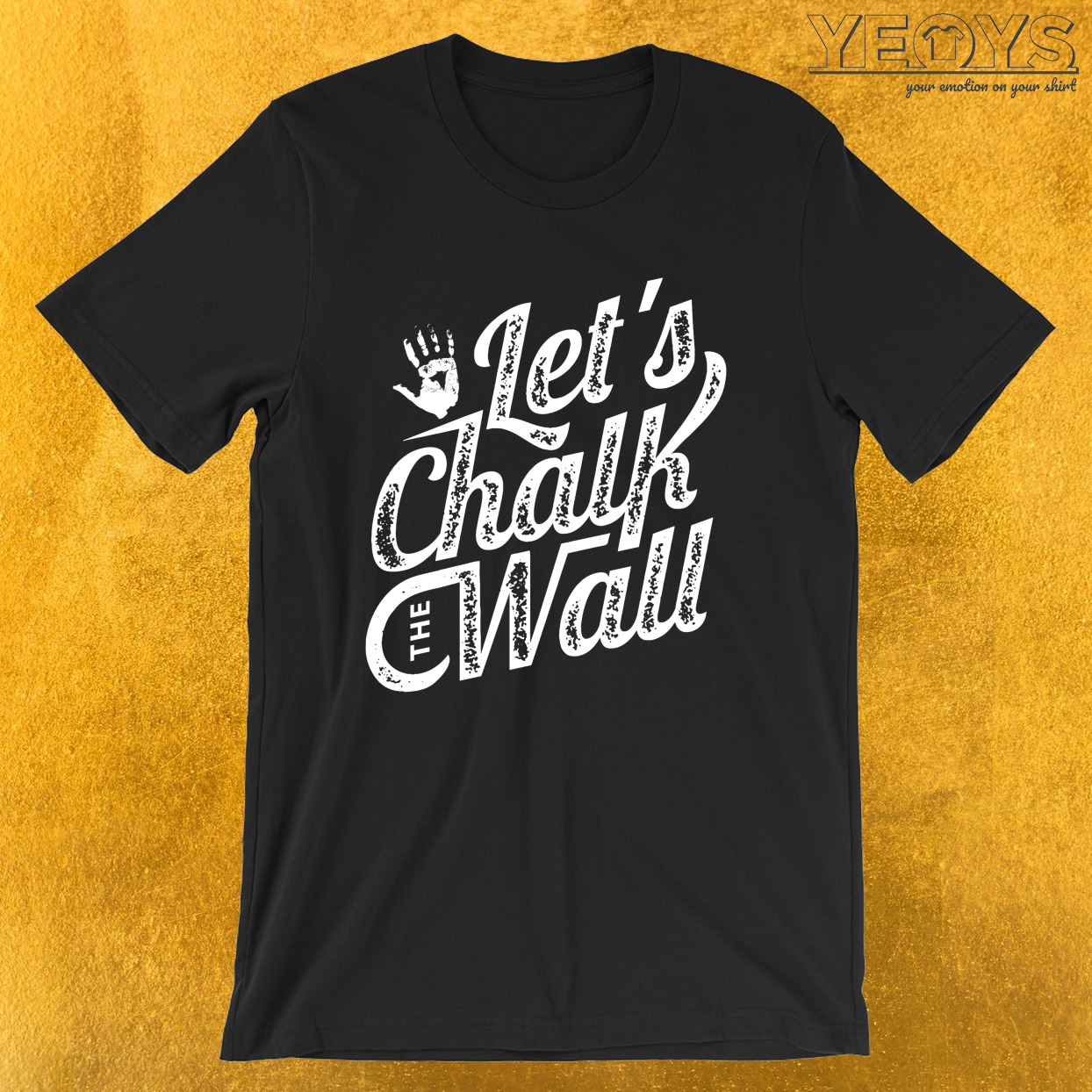 Let's Chalk The Wall – Climbing & Boulder Tee