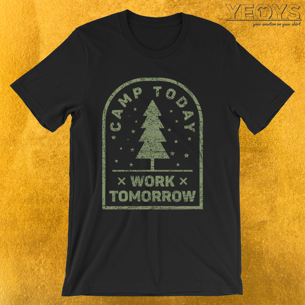 Camp Today Work Tomorrow – Funny Camping Tee