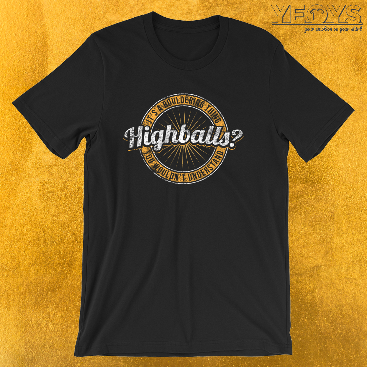 Highballs It's A Bouldering Thing – Climbing & Boulder Tee