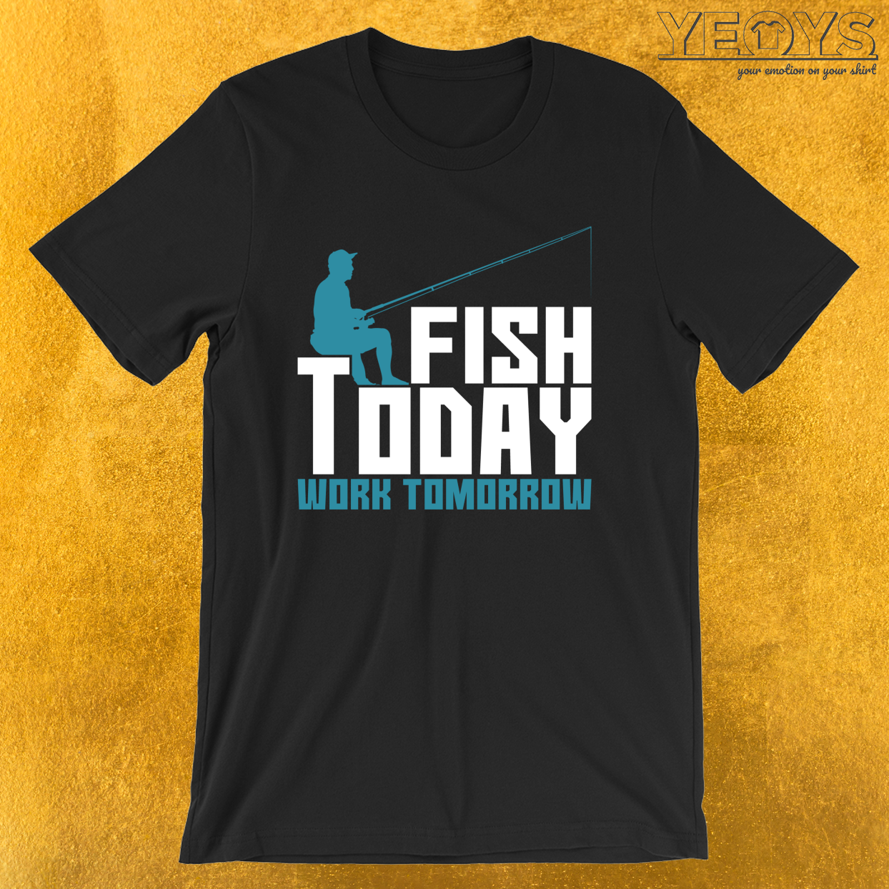 Fish Today Work Tomorrow – Old Fisherman Tee