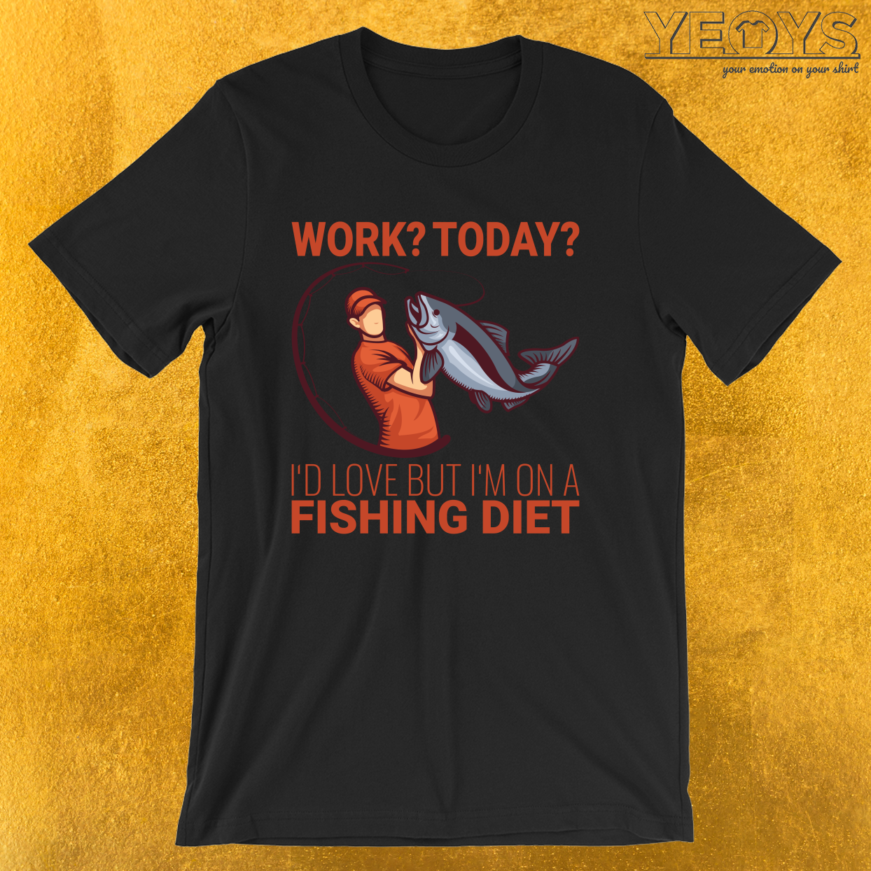 Work I'd Love But I'm On A Fishing Diet – Old Fisherman Tee