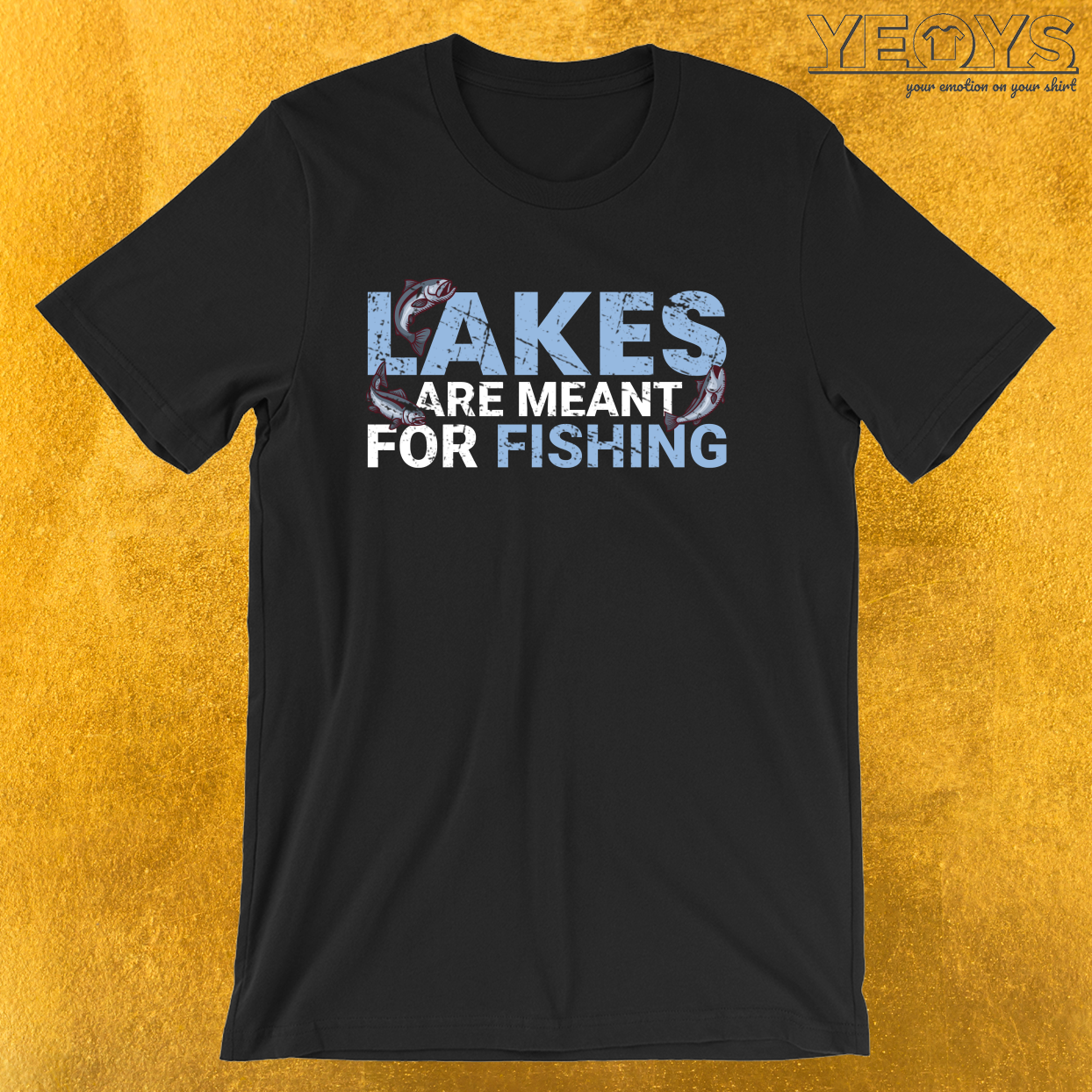 Lakes Are Meant For Fishing – Funny Fishing Tee