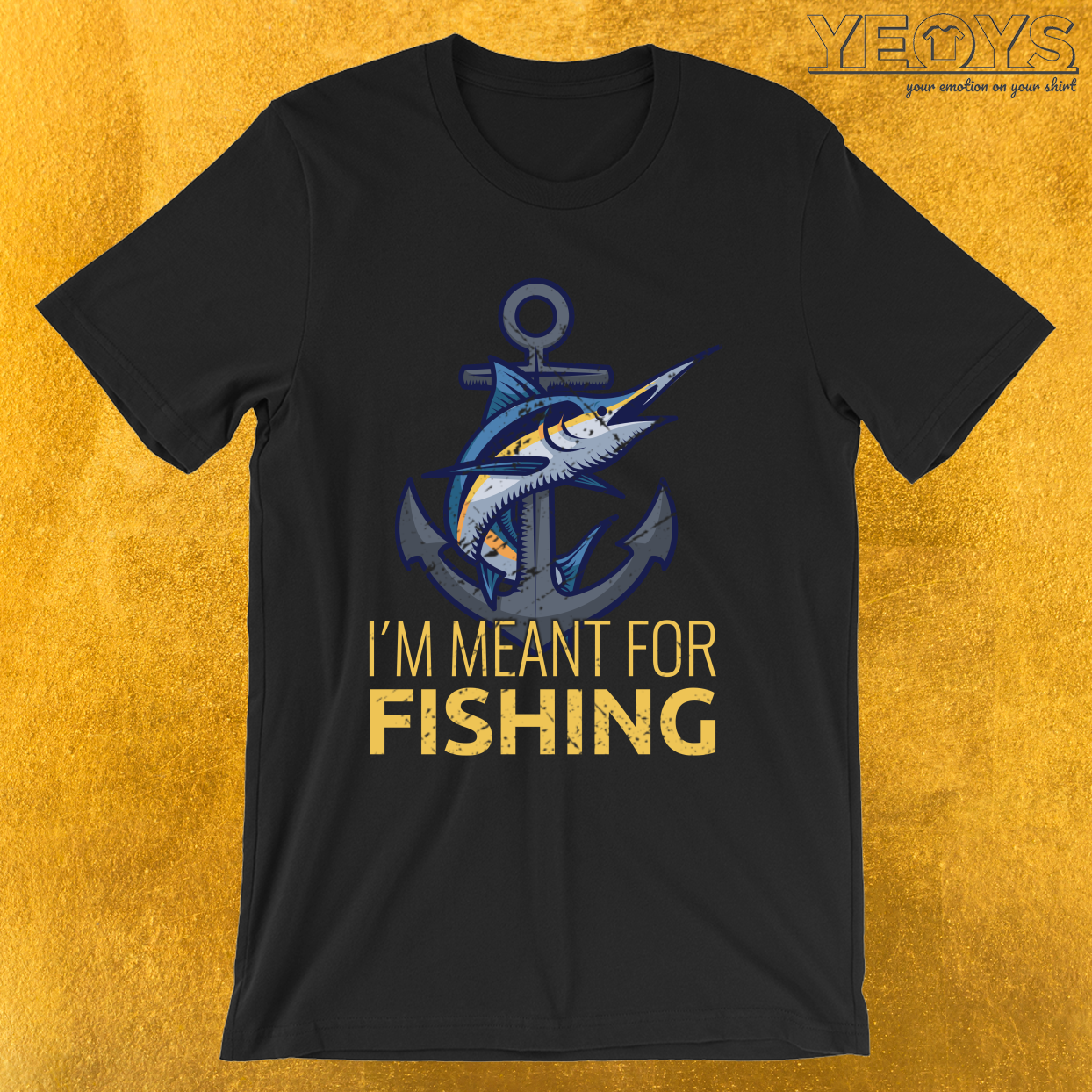 I'm Meant For Fishing – Old Fisherman Tee
