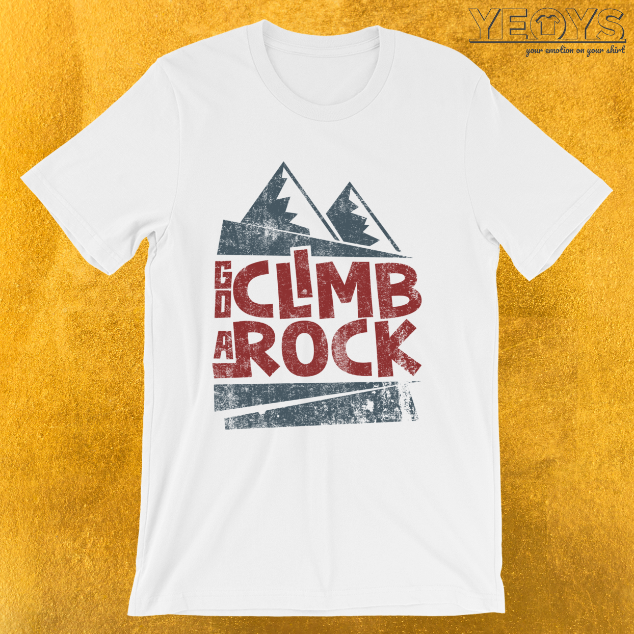 Go Climb A Rock – Rock Climbing Tee