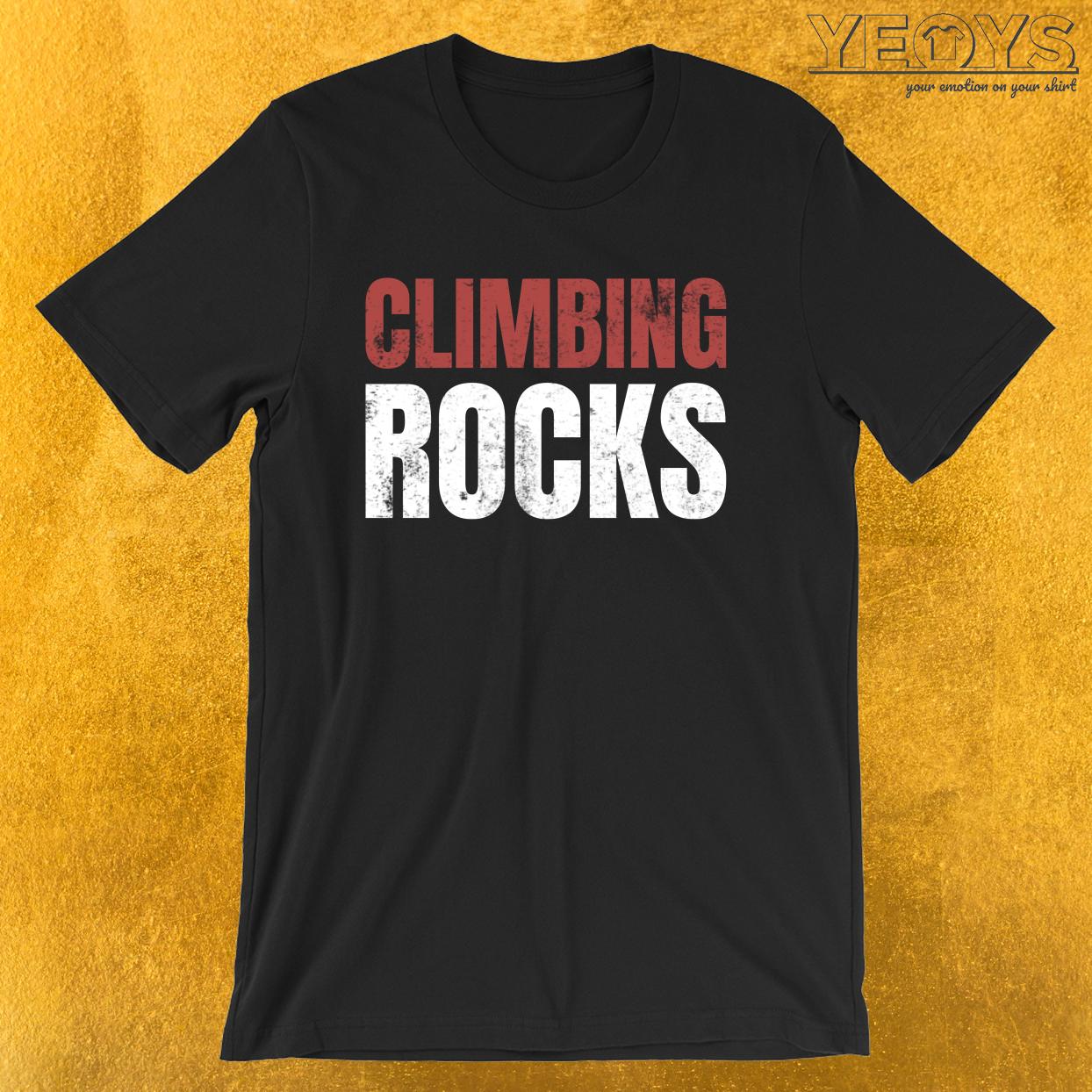 Climbing Rocks – Climbing & Boulder Tee