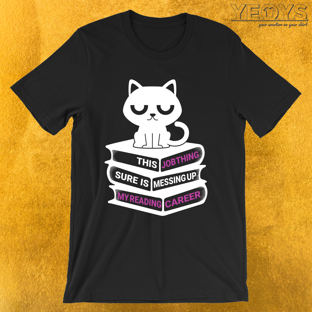 Job Thing Is Messing Up My Reading Career – Cat Reading Tee