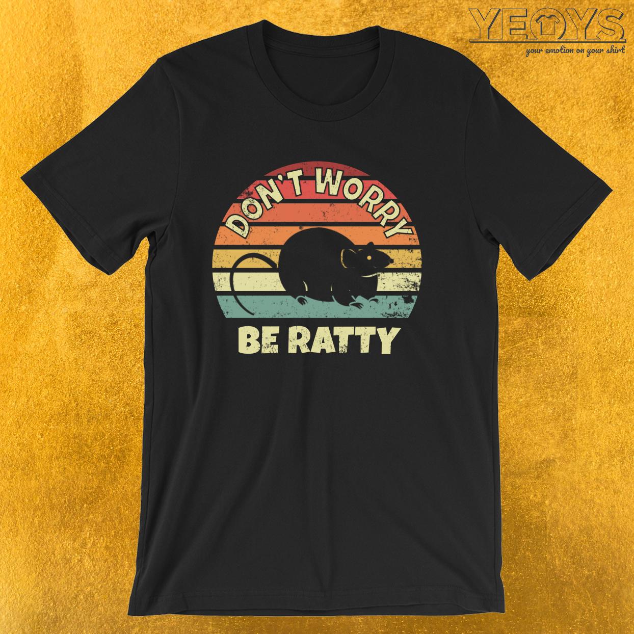 Don't Worry Be Ratty – Rat Pun Tee