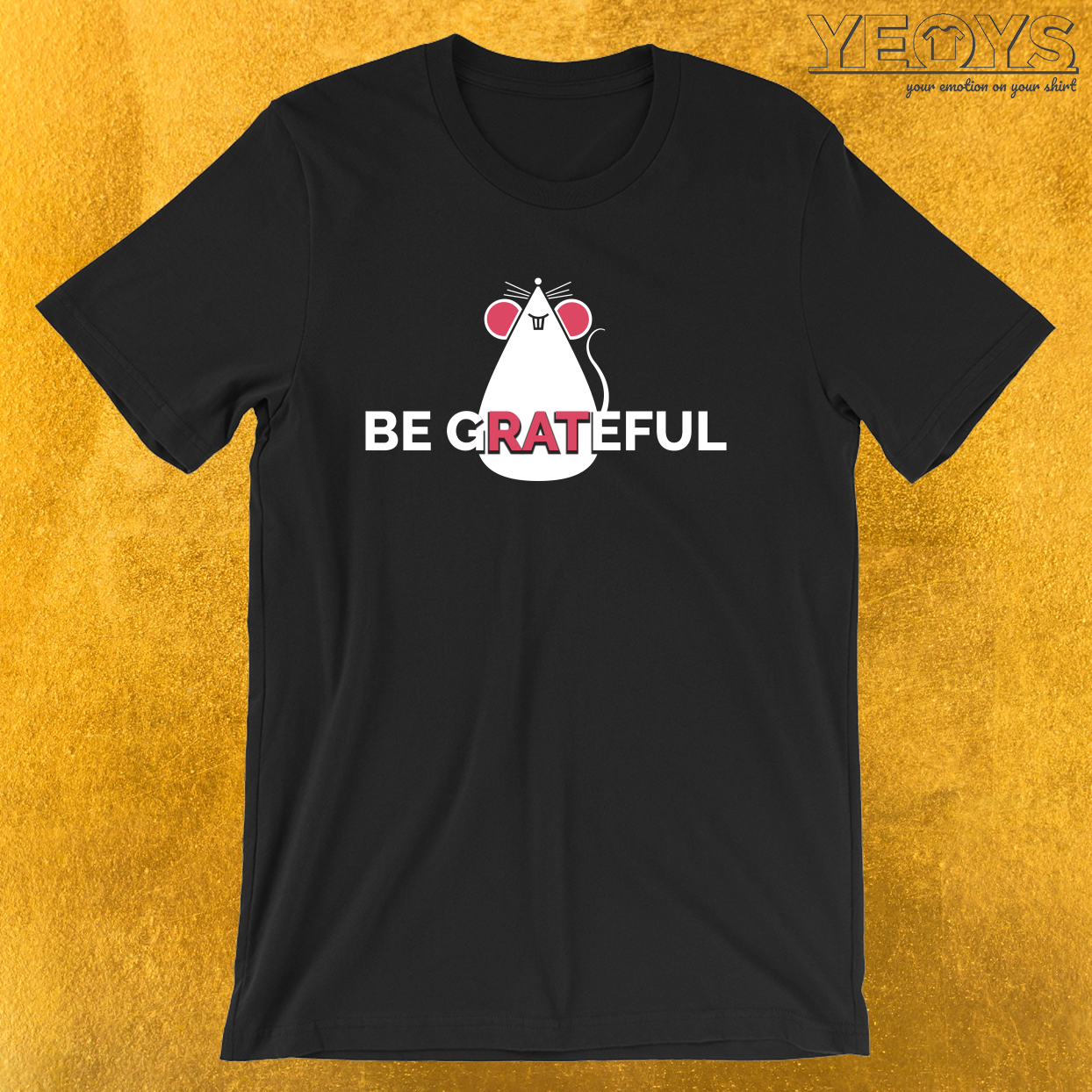 Be Grateful – Rat Pun Tee