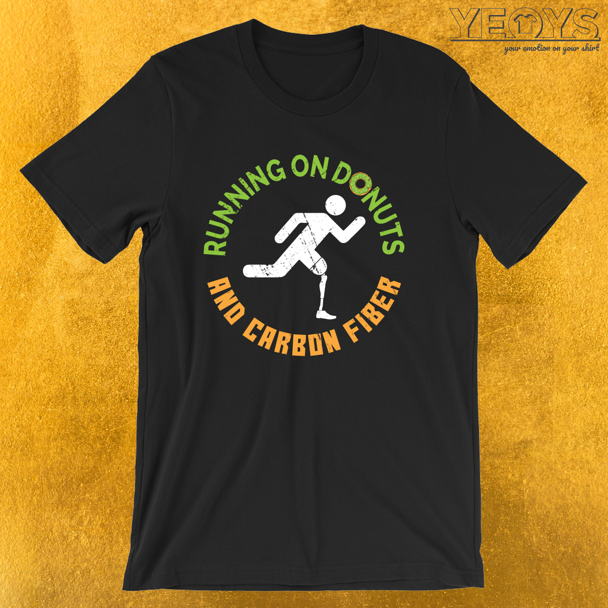 Running On Donuts And Carbon Fiber – Leg Amputee Tee