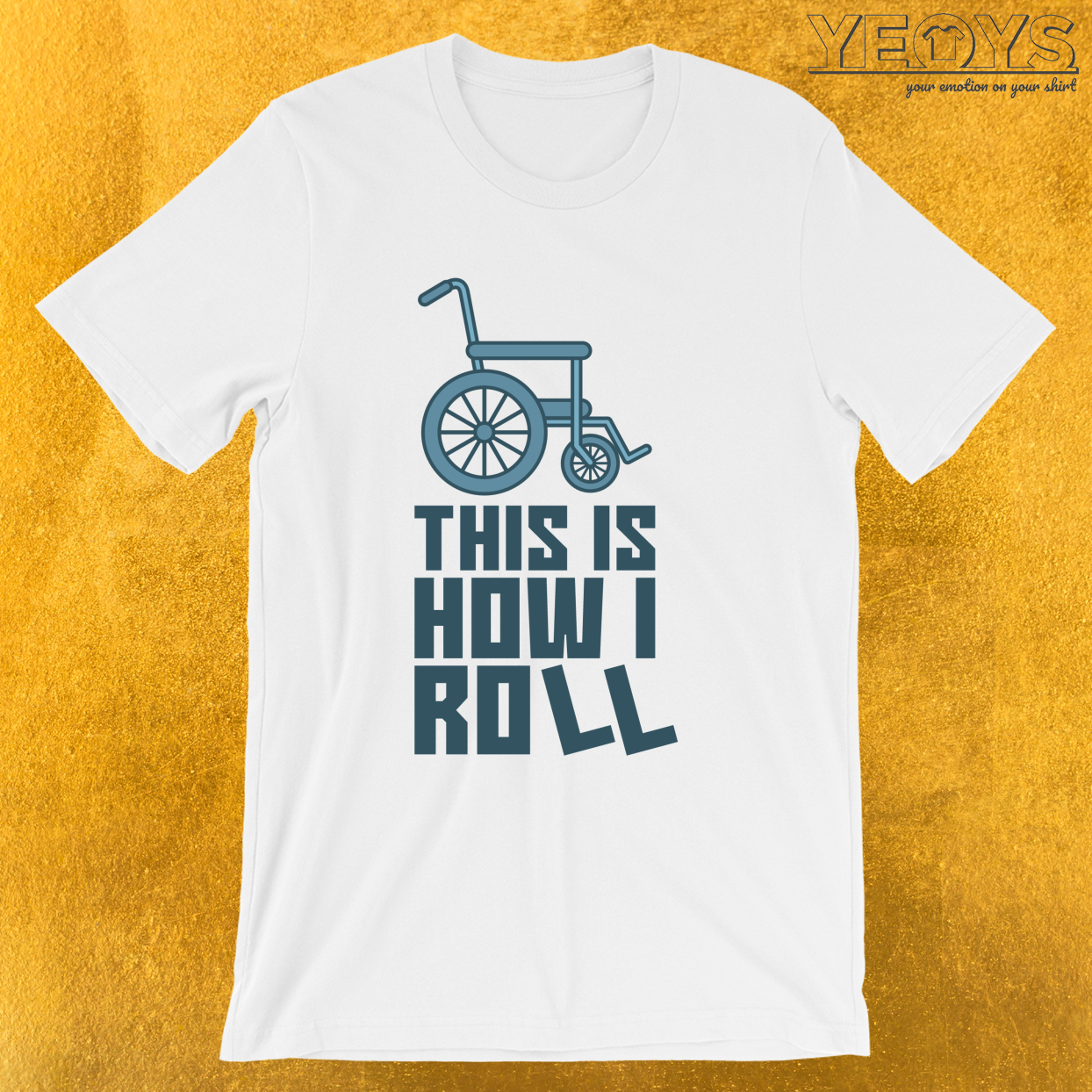 This Is How I Roll – Funny Wheelchair Sport Tee