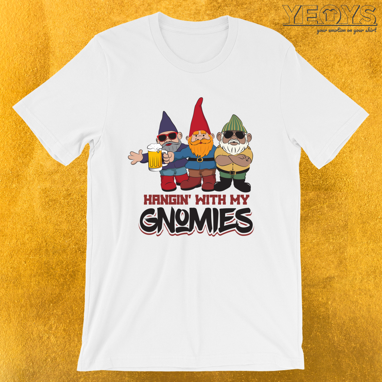 Hangin' With My Gnomes – Funny Gnome Tee