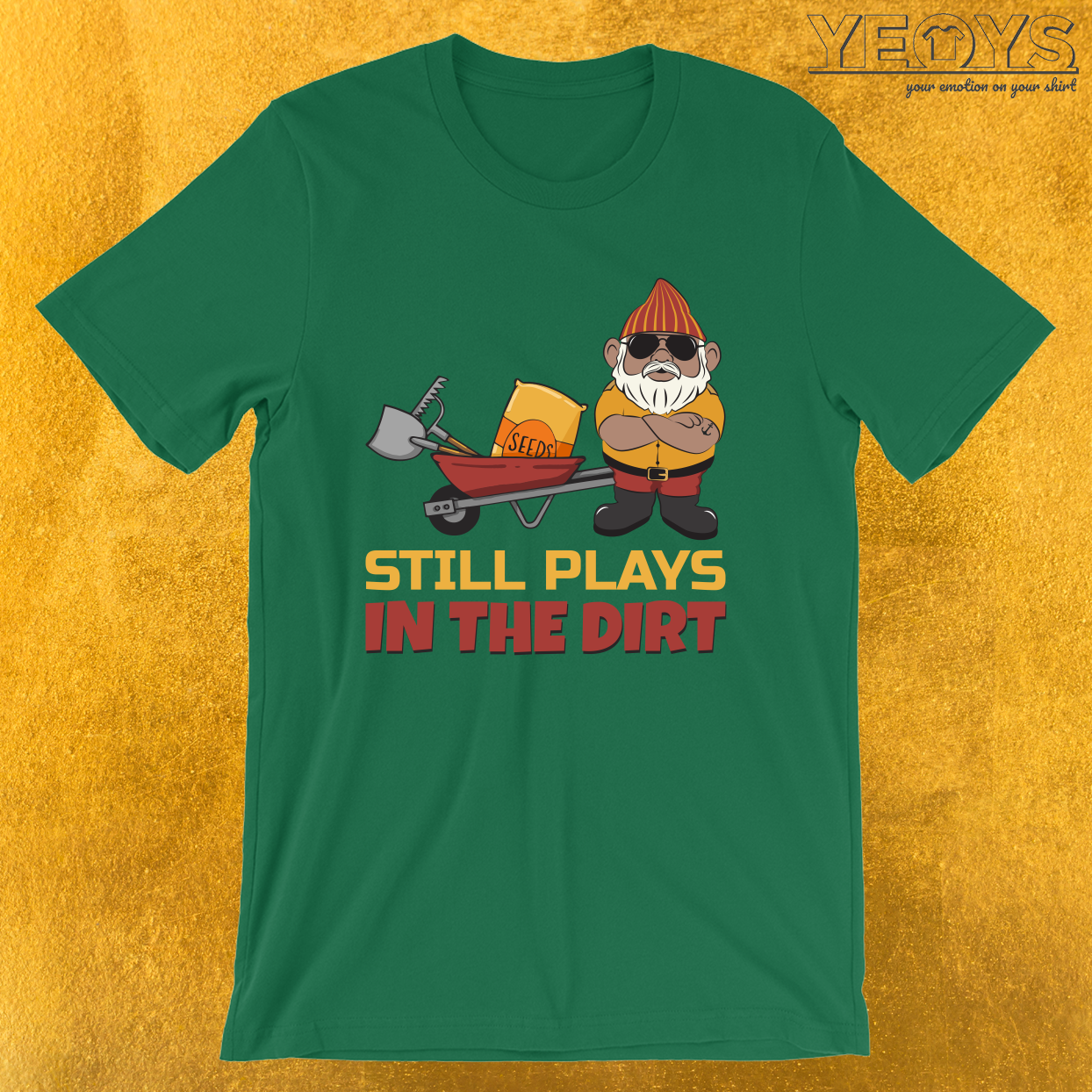 Still Plays In The Dirt – Funny Gnome Tee