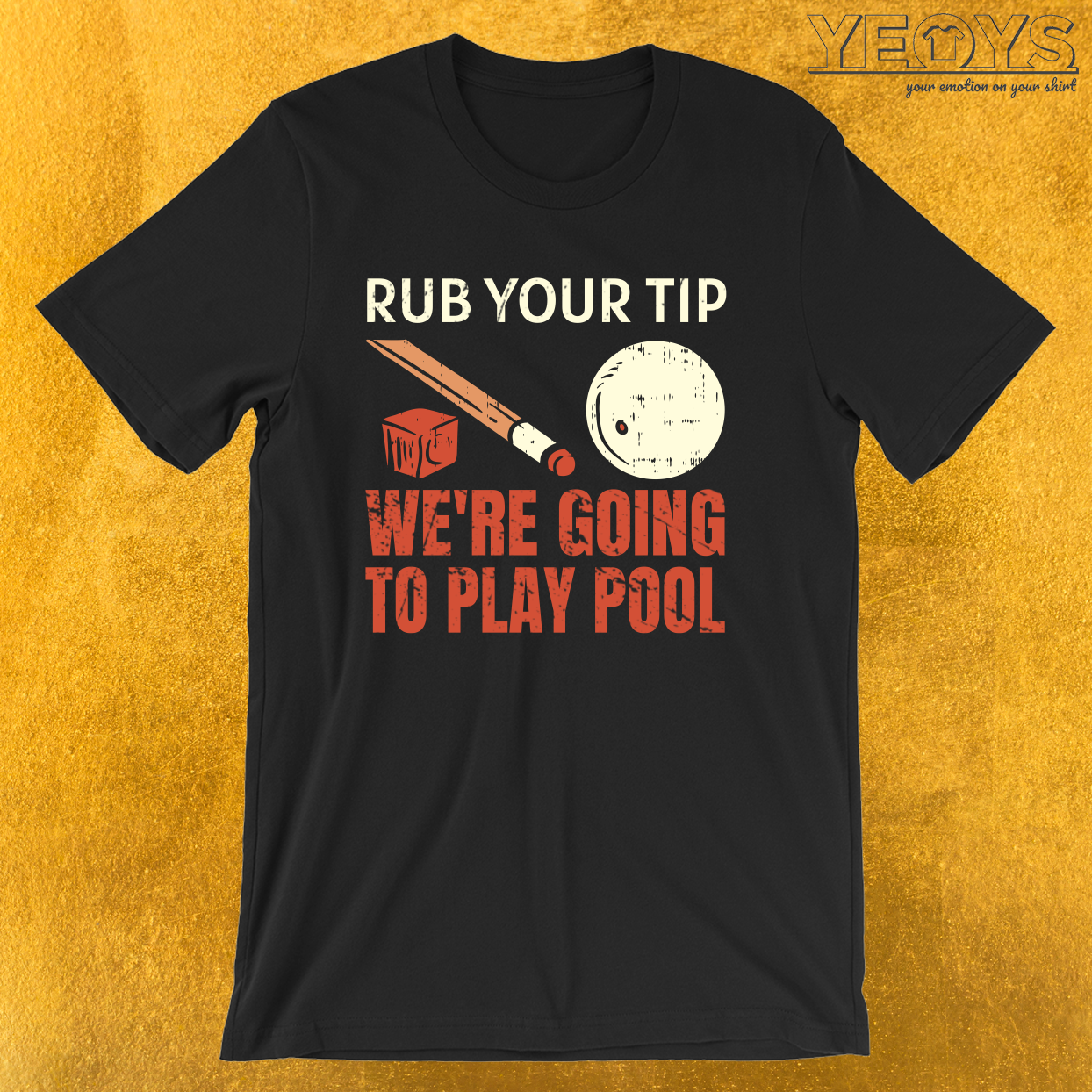 Rub Your Tip We're Going To Play Pool – Pool Billiard Tee
