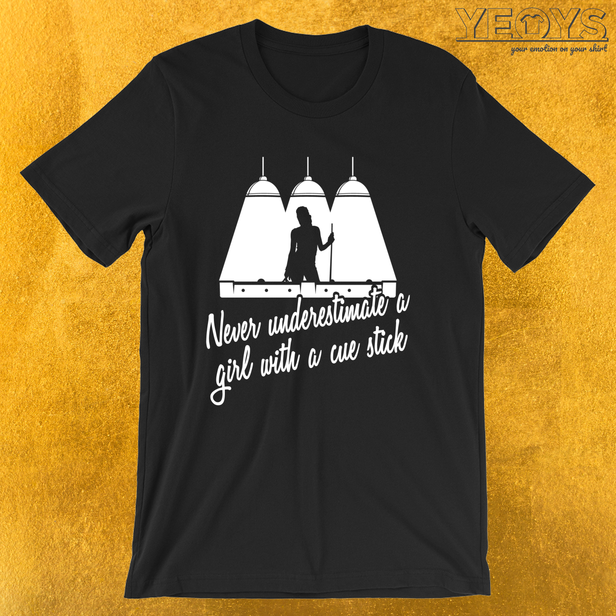 Never Underestimate A Girl With A Cue Stick – Pool Billiard Girl Tee
