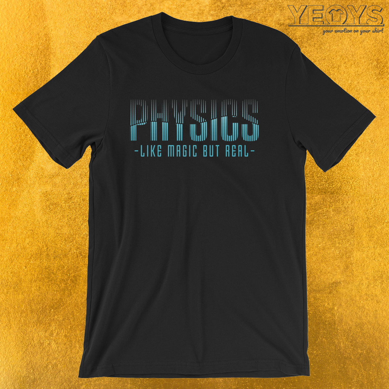 Physics Like Magic But Real – Funny Physics Tee