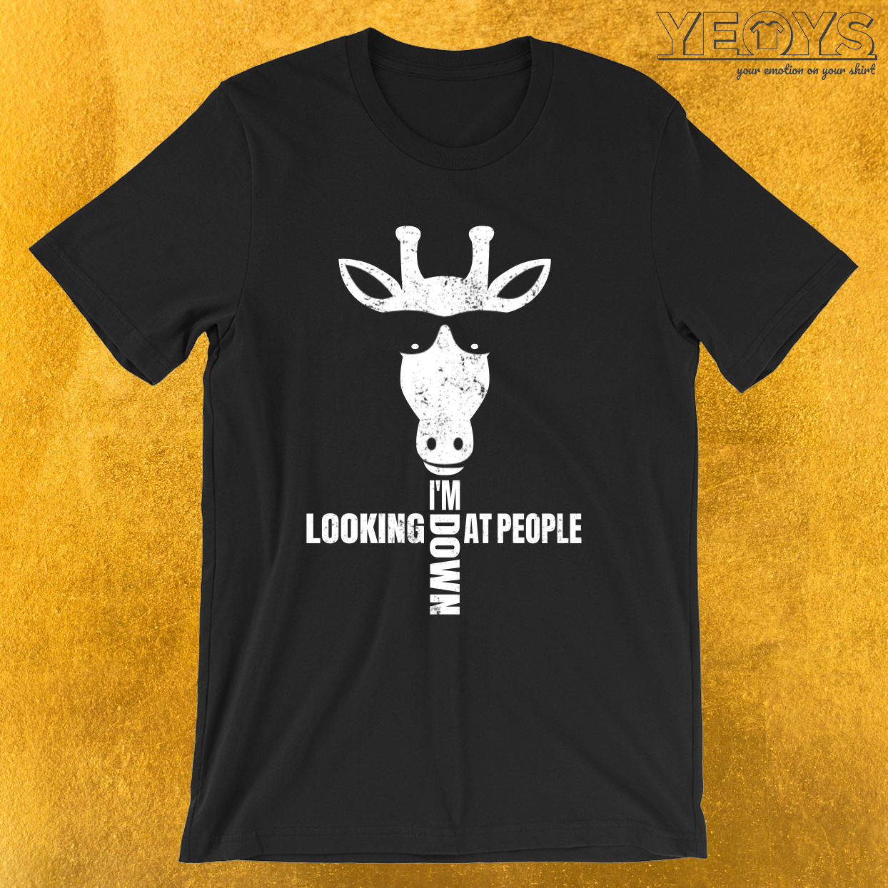 I'm Looking Down At People – Giraffe Pun Tee