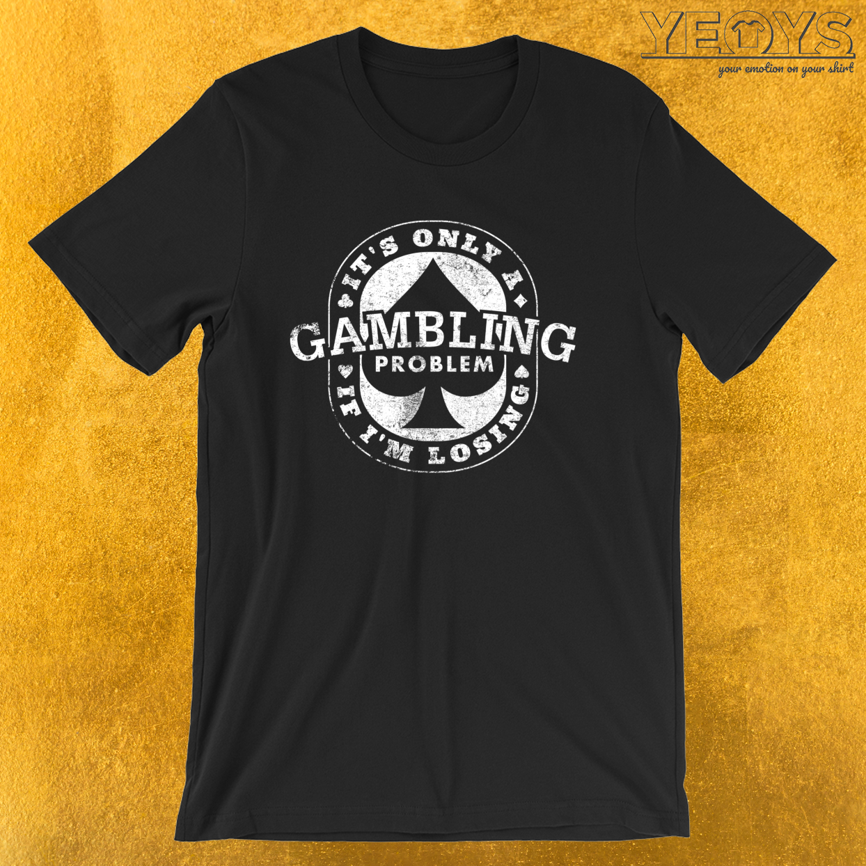 Funny Poker – It's Only A Gambling Problem If I'm Losing Tee