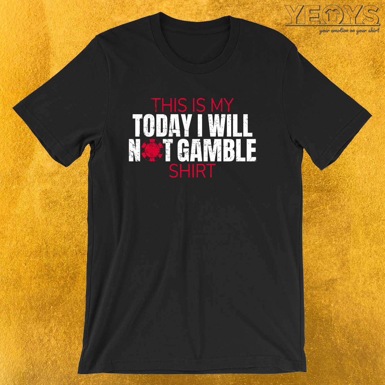 This Is My Today I Will Not Gamble Shirt – Gambling Problem Tee