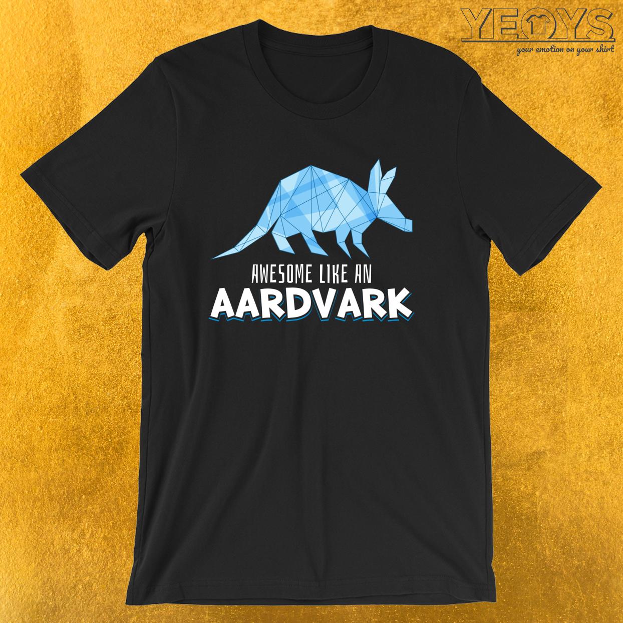 Animal Art – Awesome Like An Aardvark Tee