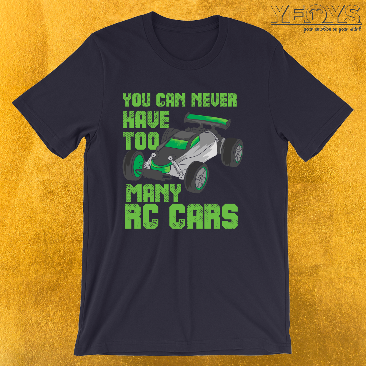 You Can Never Have Too Many RC Cars – Remote Control Racing Tee