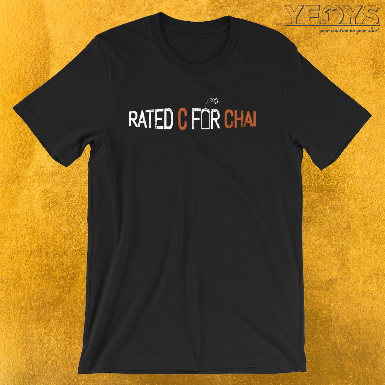 Rated C For Chai – Chai Tea Tee
