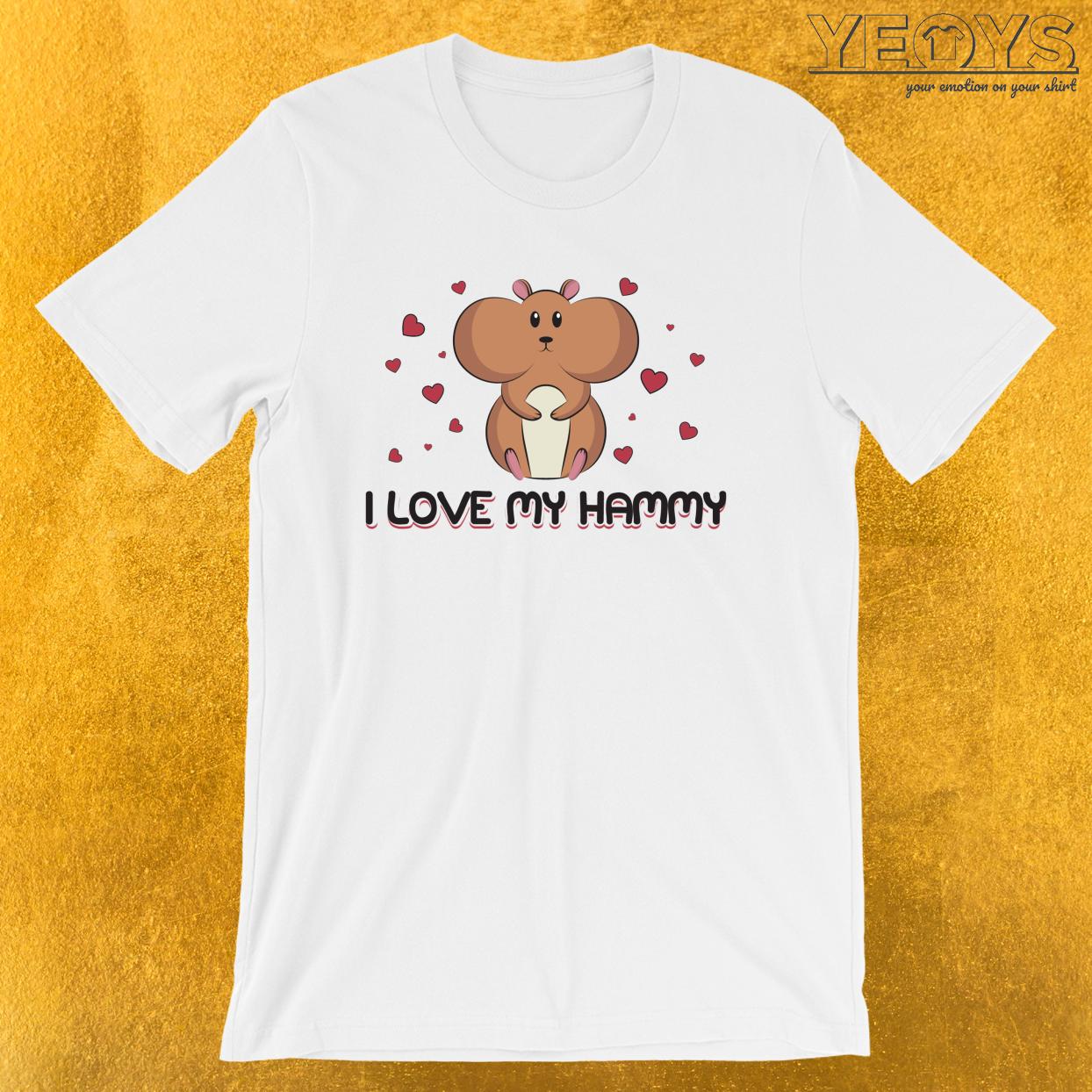 I Love My Hammy – Cuddly Hamster Mom Tee