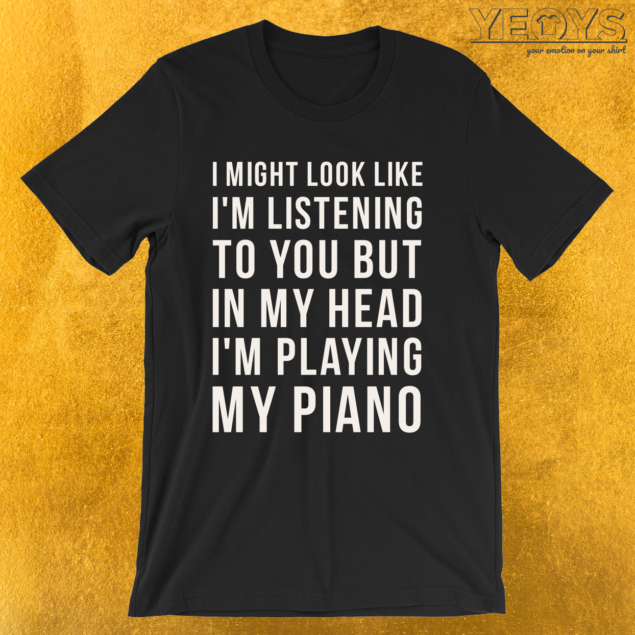 In My Head I'm Playing My Piano – Funny Piano Quotes Tee