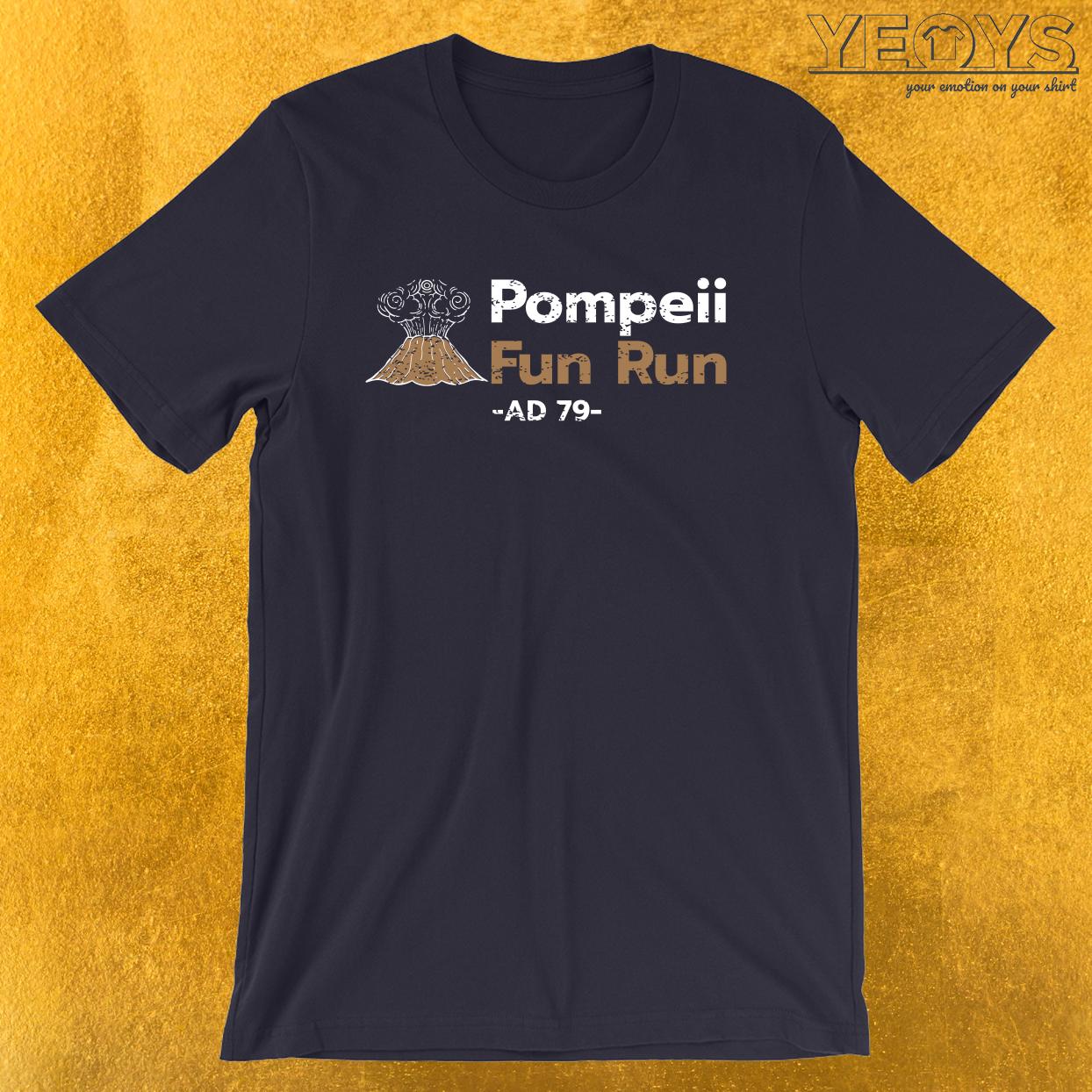 Pompeii Fun Run AD 79 – Funny Lava Volcano Tee