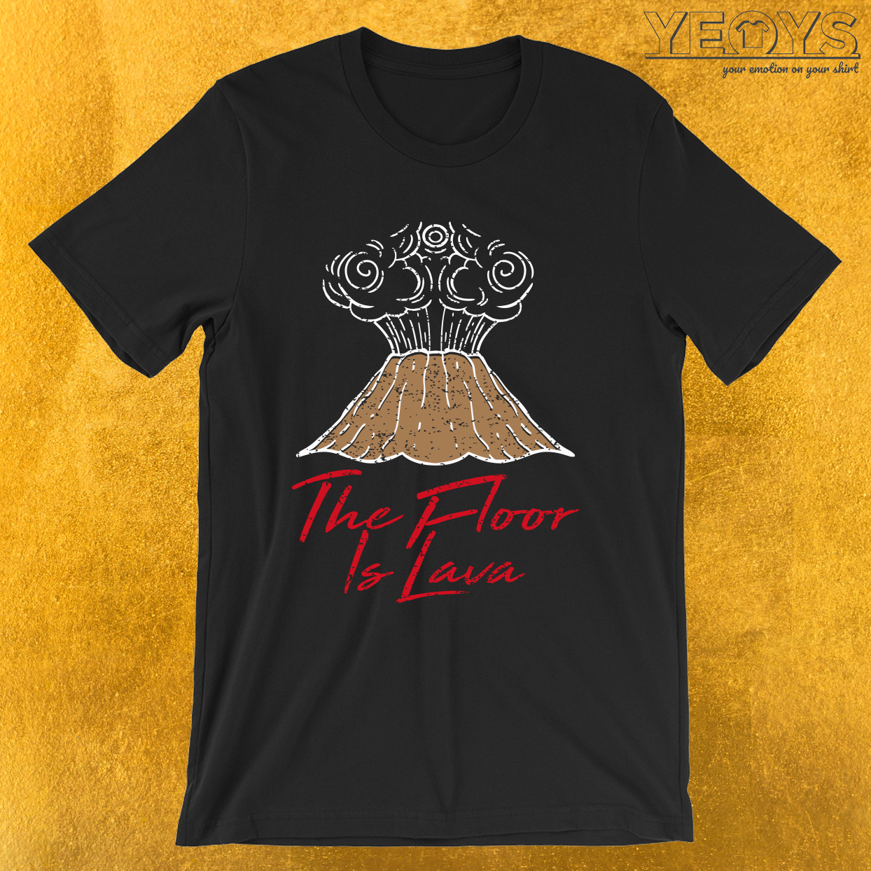 The Floor Is Lava – Funny Magma Volcano Tee