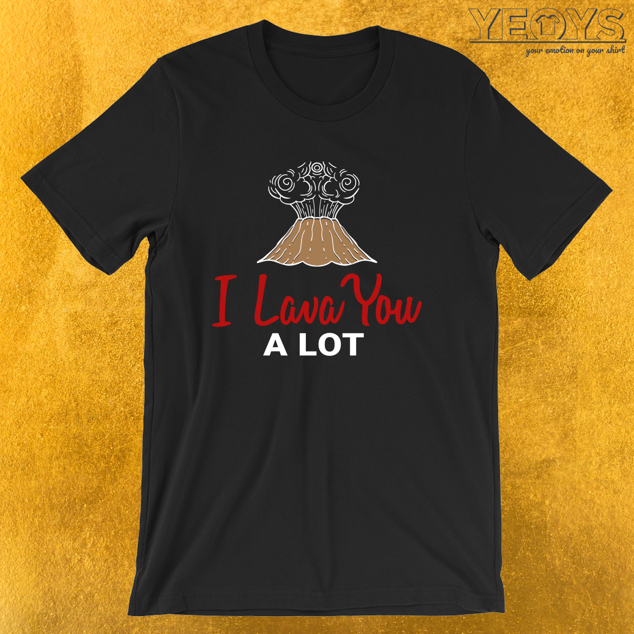 I Lava You A Lot – Funny Magma Volcano Tee