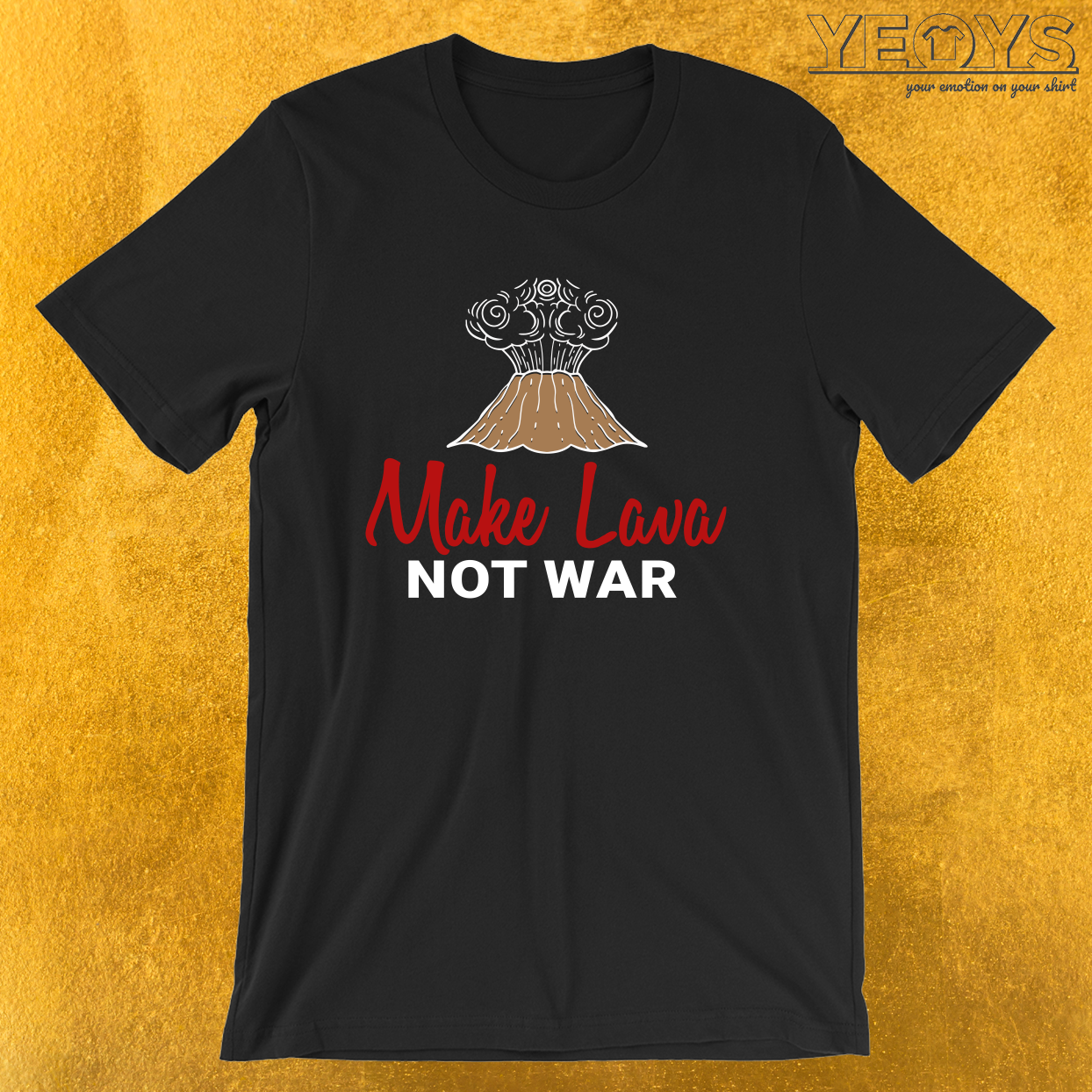 Make Lava Not War – Funny Magma Volcano Tee