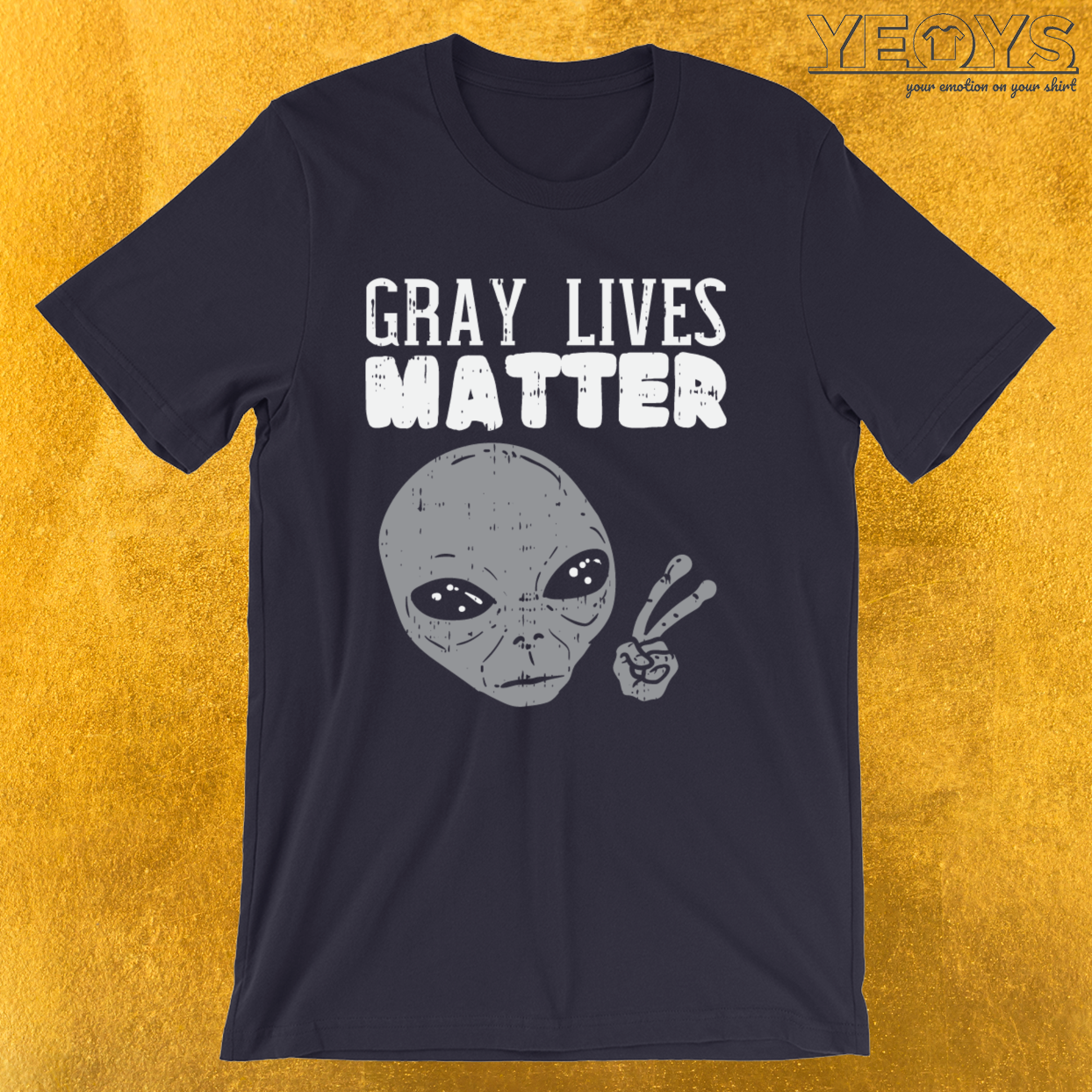 Gray Lives Matter – Funny Space Aliens Tee