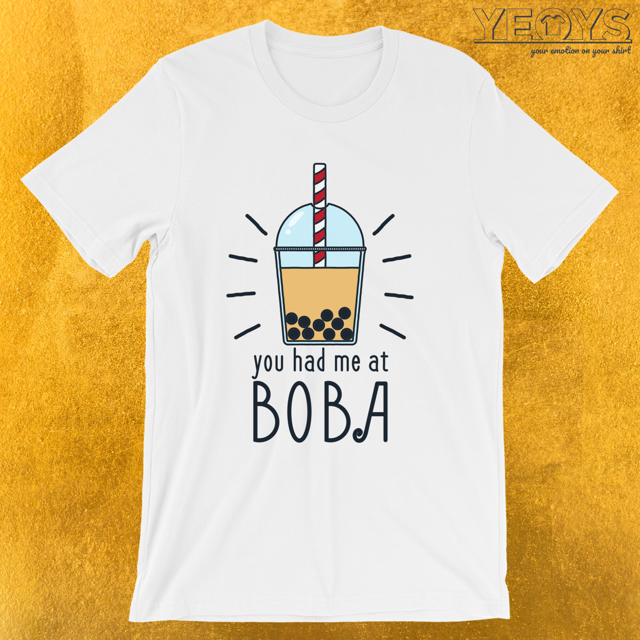 You Had Me At Boba – Bubble Tea Tee