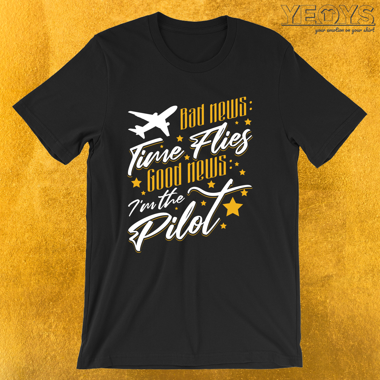 Bad News Time Flies Good News I'm The Pilot – Aviation Quote Tee