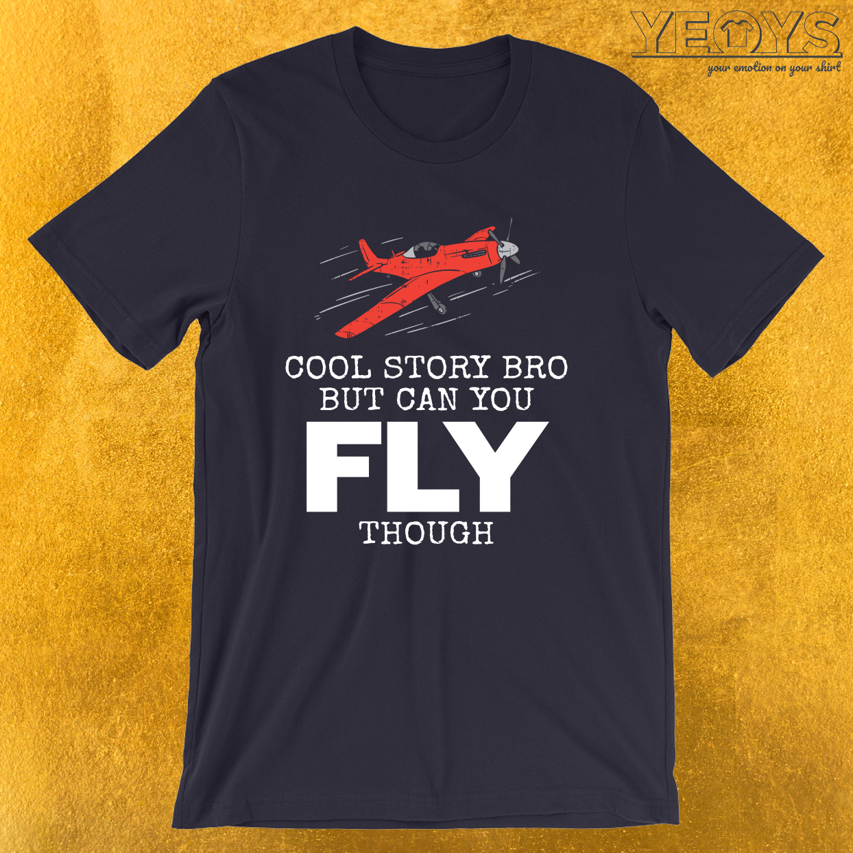 Cool Story Bro But Can You Fly Though? – Aviation Quote Tee