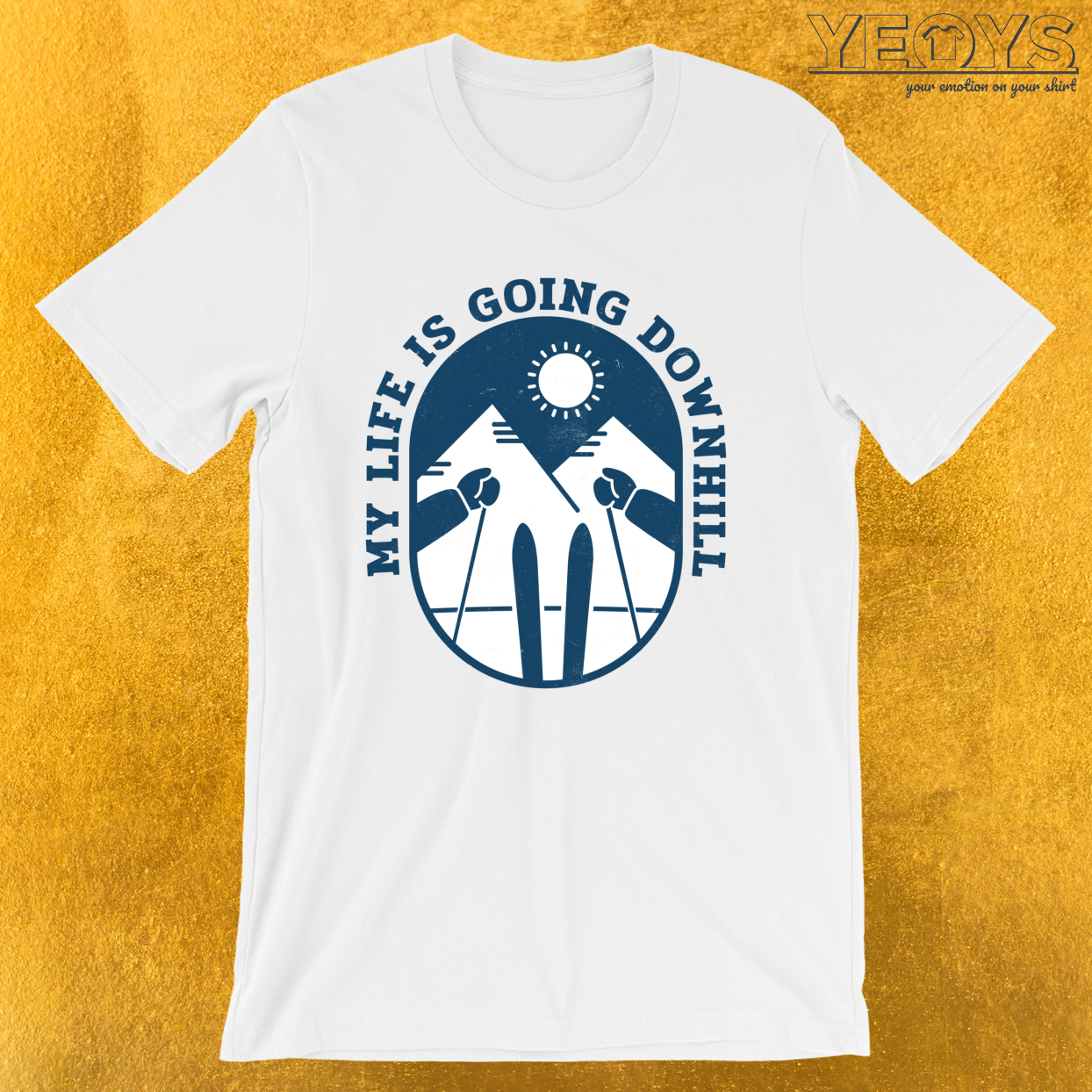 My Life Is Going Downhill – Down Hill Skiing Tee
